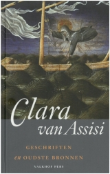 Clara van Assisi. Geschriften en oudste bronnen.