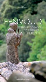 Eenvoud - Franciscaanse spiritualiteit hier en nu